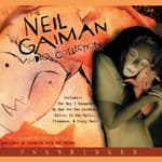 The Neil Gaiman Audio Collection by  Neil Gaiman audiobook