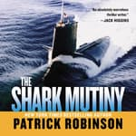 Shark Mutiny by  Patrick Robinson audiobook