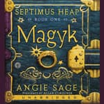 Septimus Heap, Book One: Magyk by  Angie Sage audiobook