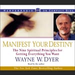 Manifest Your Destiny by  Dr. Wayne W. Dyer audiobook