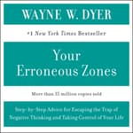 YOUR ERRONEOUS ZONES by  Dr. Wayne W. Dyer audiobook
