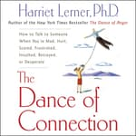 The Dance of Connection by  Harriet Lerner PhD audiobook