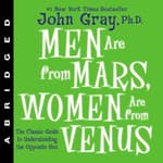 Men Are from Mars, Women Are from Venus by  John W. Gray III audiobook