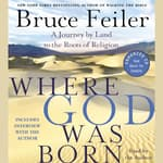 Where God Was Born by  Bruce Feiler audiobook
