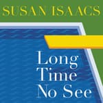 Long Time No See by  Susan Isaacs audiobook