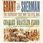 Grant and Sherman by  Charles Bracelen Flood audiobook