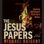 The Jesus Papers by  Michael Baigent audiobook
