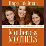 Motherless Mothers by  Hope Edelman audiobook