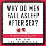 Why Do Men Fall Asleep After Sex by  Mark Leyner audiobook