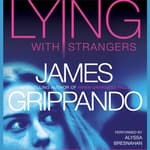 Lying With Strangers by  James Grippando audiobook
