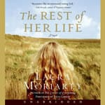 The Rest of Her Life by  Laura Moriarty audiobook