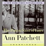 The Patron Saint of Liars by  Ann Patchett audiobook