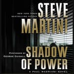 Shadow of Power by  Steve Martini audiobook