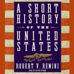 A Short History of the United States by  Robert V. Remini audiobook