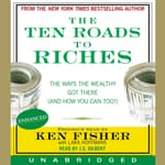 The Ten Roads to Riches by  Ken Fisher audiobook