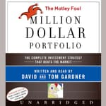 The Motley Fool Million Dollar Portfolio by  David Gardner audiobook