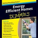 Energy Efficient Homes for Dummies by  Rik DeGunther audiobook