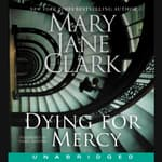 Dying for Mercy by  Mary Jane Clark audiobook
