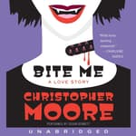 Bite Me by  Christopher Moore audiobook