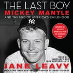 The Last Boy by  Jane Leavy audiobook