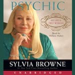 Psychic by  Sylvia Browne audiobook