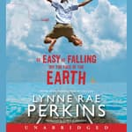 As Easy as Falling Off the Face of the Earth by  Lynne Rae Perkins audiobook