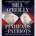 Pinheads and Patriots by  Bill O'Reilly audiobook