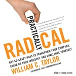 Practically Radical by  William C. Taylor audiobook