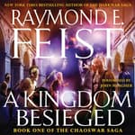 A Kingdom Besieged by  Raymond E. Feist audiobook