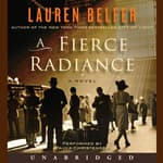 A Fierce Radiance by  Lauren Belfer audiobook