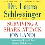 Surviving a Shark Attack (On Land) by  Dr. Laura Schlessinger audiobook
