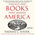 Twenty-five Books That Shaped America by  Thomas C. Foster audiobook