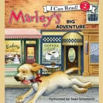 Marley: Marley's Big Adventure by  Richard Cowdrey audiobook