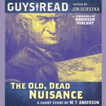 Guys Read: The Old, Dead Nuisance by  M. T. Anderson audiobook