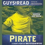 Guys Read: Pirate by  Walter Dean Myers audiobook