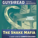 Guys Read: The Snake Mafia by  Gennifer Choldenko audiobook