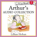 Arthur's Audio Collection by  Lillian Hoban audiobook