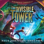 Otherworld Chronicles: The Invisible Tower by  Nils Johnson-Shelton audiobook