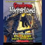 Who's Your Mummy? by  R. L. Stine audiobook