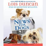News for Dogs by  Lois Duncan audiobook