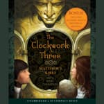 The Clockwork Three by  Matthew Kirby audiobook