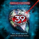 Shatterproof by  Roland Smith audiobook