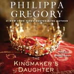 The Kingmaker's Daughter by  Philippa Gregory audiobook