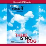 There Is No Dog by  Meg Rosoff audiobook