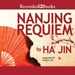 Nanjing Requiem by  Ha Jin audiobook