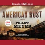 American Rust by  Philipp Meyer audiobook