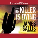 The Killer is Dying by  James Sallis audiobook