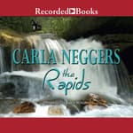 The Rapids by  Carla Neggers audiobook
