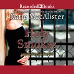 Holy Smokes by  Katie MacAlister audiobook
