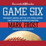 Game Six by  Mark Frost audiobook